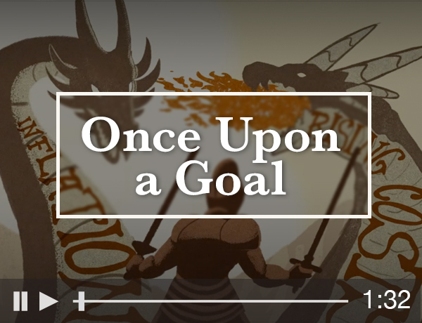 Once Upon a Goal